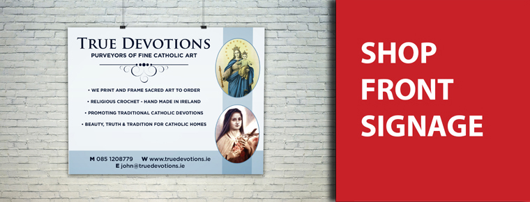 50f3989f5380 Signwest - Sign Suppliers Ireland - True Devotions